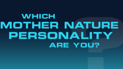 WEATHER QUIZ: Which Mother Nature Personality Are You?
