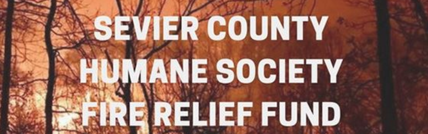 Sevier County Humane Society Fire Relief