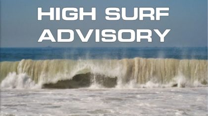 High Surf Advisories + Surfs Up Everybody
