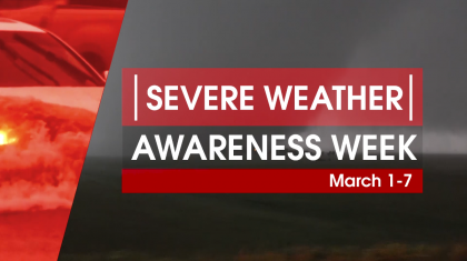 SEVERE WEATHER AWARENESS WEEK: March 1-7
