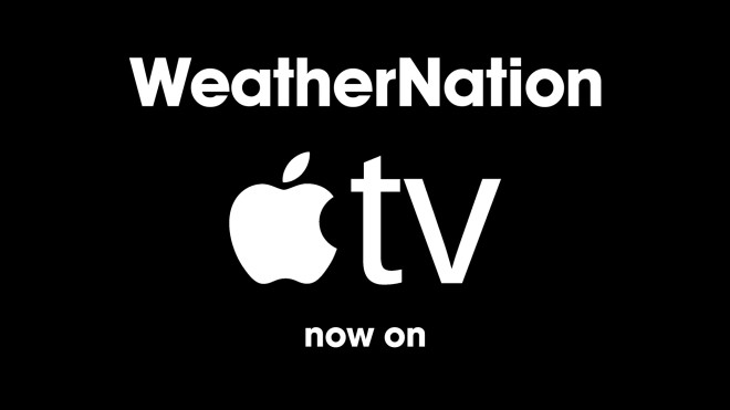 WeatherNation Welcomes AppleTV to Their Award Winning Family of Apps
