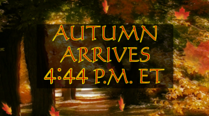 Autumnal Equinox, Frosty Nights, Stormy Weather? Fall Has Arrived!