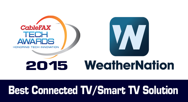 WeatherNation: Best Connected TV/Smart TV Solution — as Awarded by CableFAX